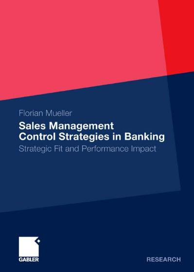 Sales Management Control Strategies in Banking Strategic Fit and Performance Impact