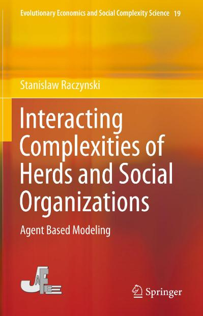 Interacting Complexities of Herds and Social Organizations Agent Based Modeling