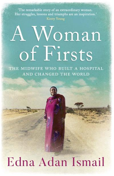 A Woman of Firsts The midwife who built a hospital and changed the world