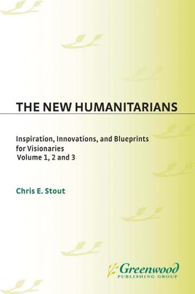 The New Humanitarians Inspiration, Innovations, and Blueprints for Visionaries (So...