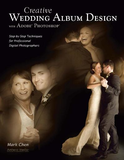 Creative Wedding  Design with Adobe Photoshop Step-By-Step Techniques for Professi...