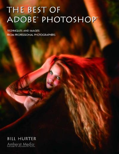 The Best of Adobe Photoshop Techniques and Images from Professional Photographers