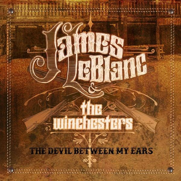 James LeBlanc and The Winchesters The Devil Between My Ears  (2019)
