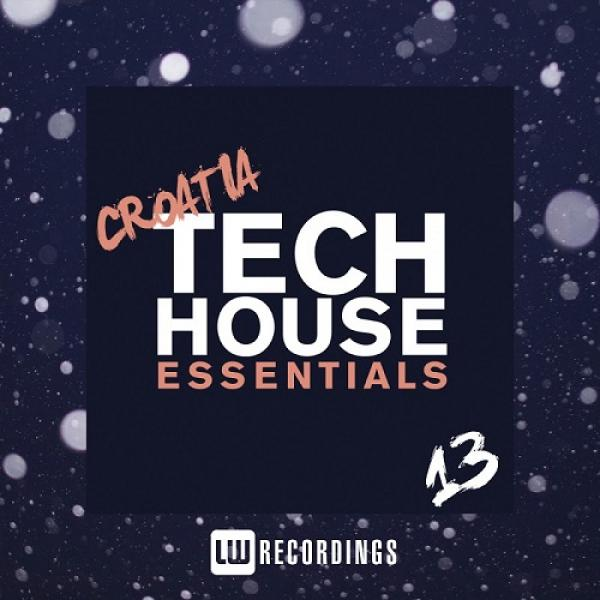 LW Recordings - Croatia Tech House Essentials Vol  13 (2019)