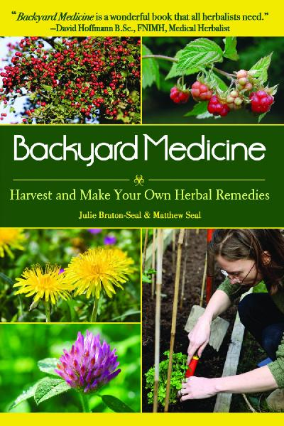 Backyard Medicine Harvest and Make Your Own Herbal Remedies