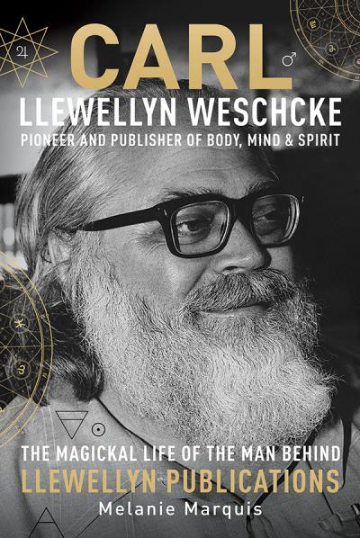 Carl Llewellyn Weschcke Pioneer & Publisher of Body, Mind & Spirit