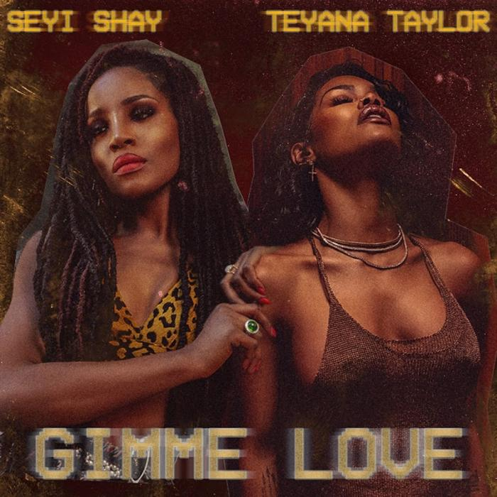 Seyi Shay and Teyana Taylor Gimme Love Remix   (2019)