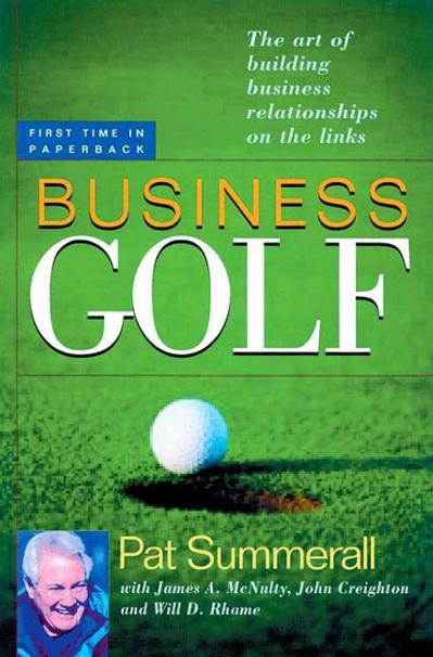 Business Golf The Art of Building Business Relationships on the Links