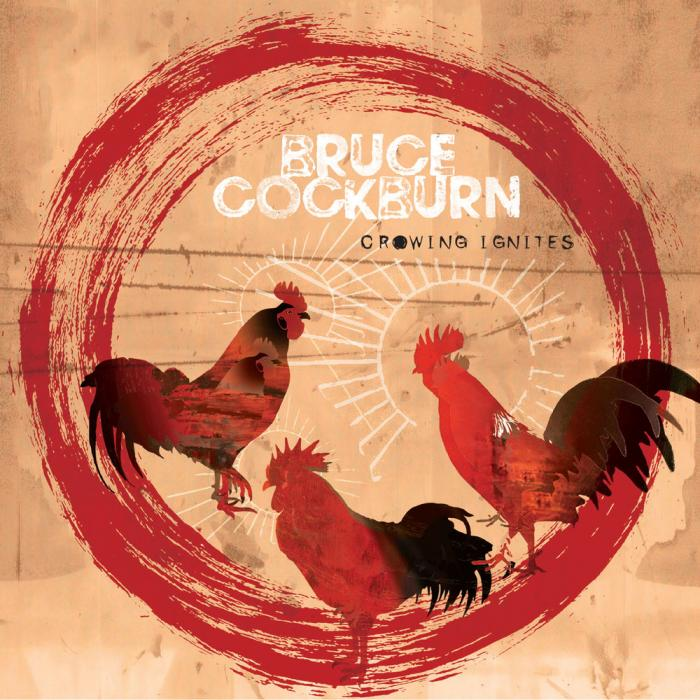 Bruce Cockburn   Crowing Ignites (2019) 09 20