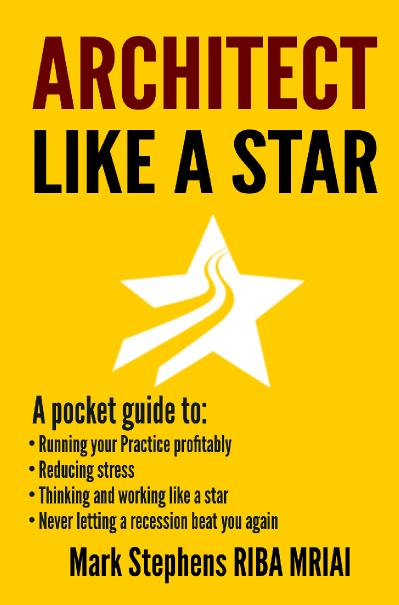 Architect Like a Star Never let the recession beat you again - A self help guide f...