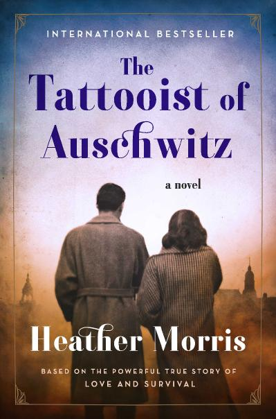 10 THE TATTOOIST OF AUSCHWITZ by Heather Morris