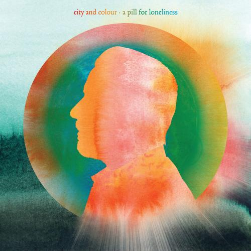 City and Colour   A Pill for Loneliness (2019)