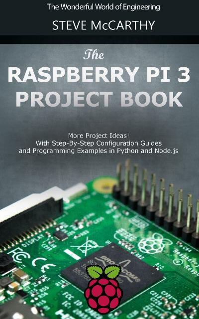 Raspberry Pi Setup, Programming and Developing Amazing Projects with Raspberry Pi ...