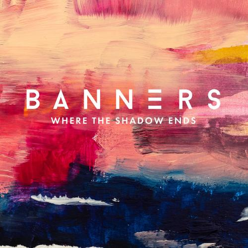 Banners   Where The Shadow Ends (2019)