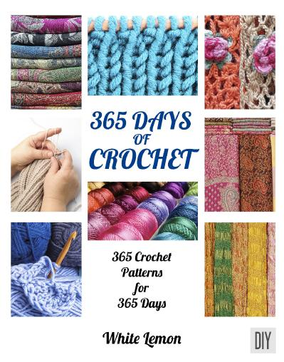 365 Days of Crochet 365 Crochet Patterns DIY Book for 365 Days