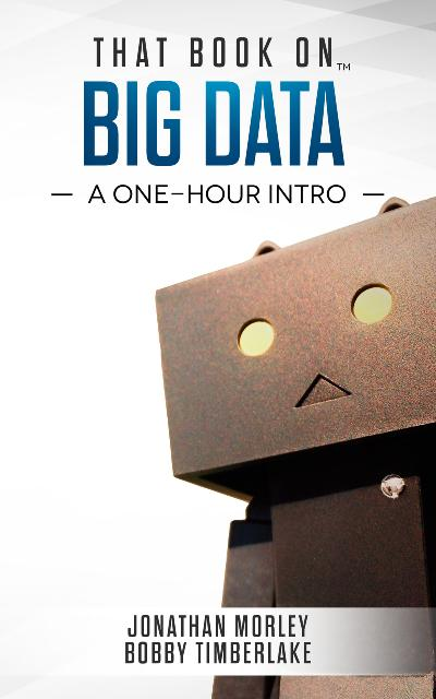 That Book on Big Data A One-Hour Intro