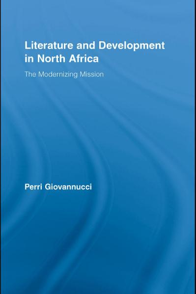 Literature and Development in North Africa The Modernizing Mission (Literary Criti...
