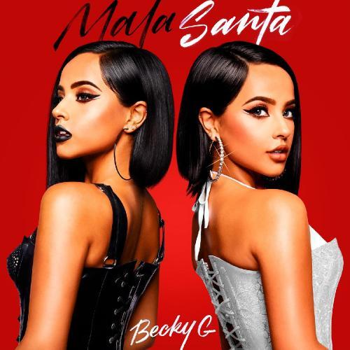 Becky G   Mala Santa (2019)
