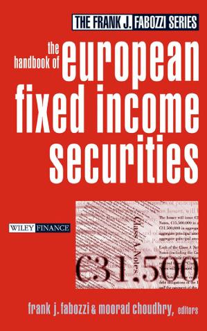 The Handbook of European Fixed Income Securities (Frank J  Fabozzi Series)