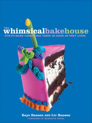 The Whimsical Bakehouse Fun-to-Make Cakes That Taste as Good as They Look