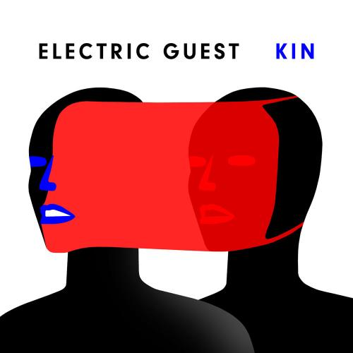 Electric Guest   KIN (2019)